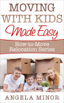angeladm_Moving_with_Kids_Made_Easy - front cover